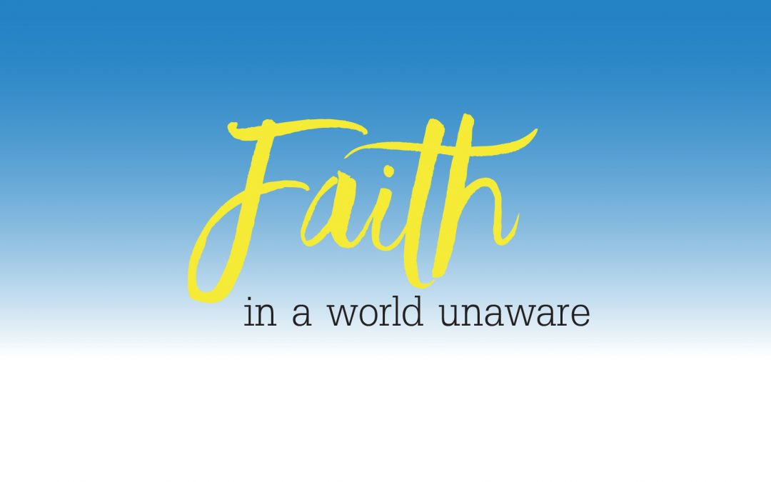 Faith in a World Unaware | October 22 | Paul Cross