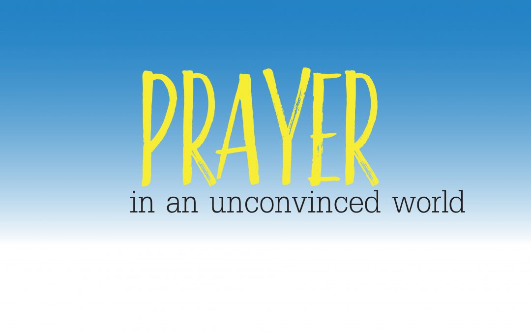 Prayer in an Unconvinced World | November 12 | Paul Cross