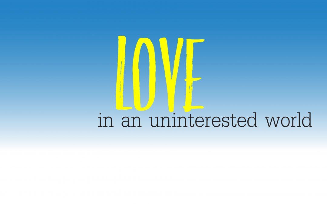 Love in an Uninterested World | November 19 | Mark Solhjem