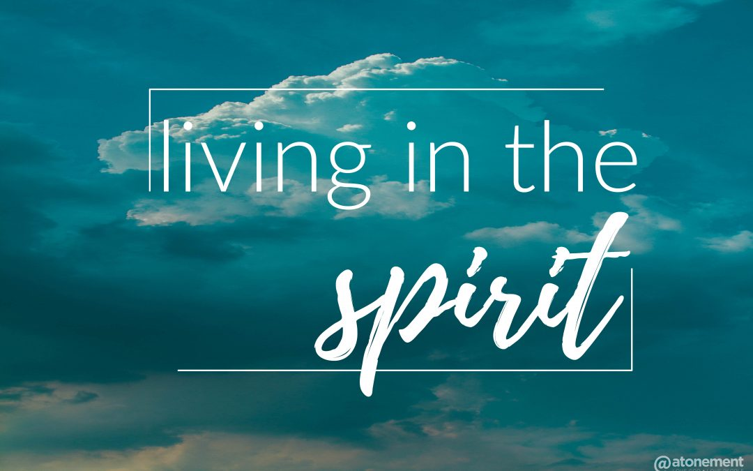 Living in the Spirit – Working in the Spirit | July 14 | Pastor Paul Cross